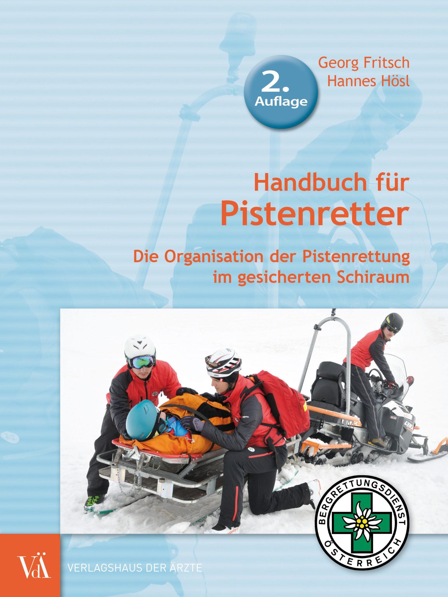 Georg Fritsch, Hannes Hösl Handbuch für Pistenretter / (c) Verlagshaus der Ärzte